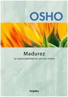 Osho: Madurez (Claves para una nueva forma de vivir)