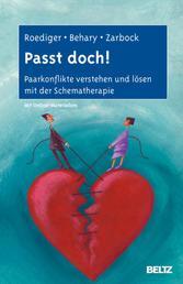Passt doch! - Paarkonflikte verstehen und lösen mit der Schematherapie. Mit Online-Materialien