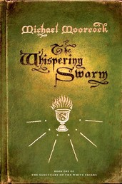 The Whispering Swarm - Book One of The Sanctuary of the White Friars