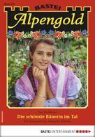 Toni Wendhofer: Alpengold 267 - Heimatroman