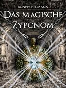 Ronny Neumann: Das magische Zyponom