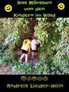 Andrea Lieder-Hein: Das Märchen von den Kindern im Wald