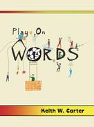 Keith W. Carter: Play on Words