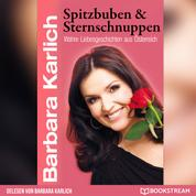 Spitzbuben und Sternschnuppen - Wahre Liebesgeschichten aus Österreich (Ungekürzt)