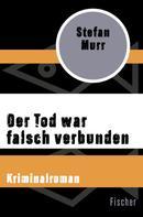 Stefan Murr: Der Tod war falsch verbunden
