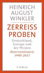 Zerreissproben - Deutschland, Europa und der Westen