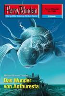 Michael Marcus Thurner: Perry Rhodan 2551: Das Wunder von Anthuresta ★★★★★