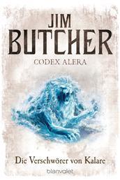 Codex Alera 3 - Die Verschwörer von Kalare -