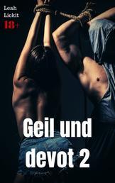 Geil und devot 2 - BDSM Sammelband