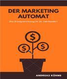 Andreas Kuehme: Der Marketing Automat