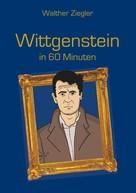 Walther Ziegler: Wittgenstein in 60 Minuten ★★★★★