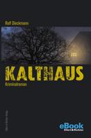 Rolf Dieckmann: Kalthaus ★★★★