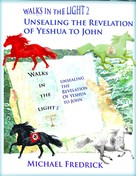 Michael Fredrick: Unsealing the Revelation of Yeshua to John