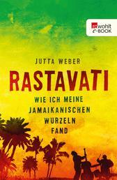 Rastavati - Wie ich meine jamaikanischen Wurzeln fand