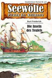 Seewölfe - Piraten der Weltmeere 471 - Die Inseln des Teufels