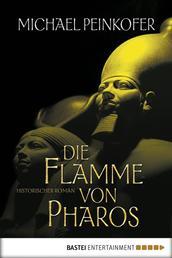 Die Flamme von Pharos - Historischer Roman