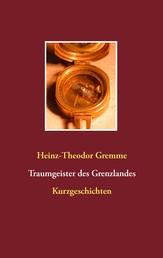 Traumgeister des Grenzlandes - Kurzgeschichten