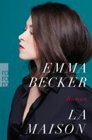Emma Becker: La Maison