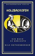 Nils Rothenberger: Holzbackofen