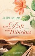 Julie Leuze: Der Duft von Hibiskus ★★★★★