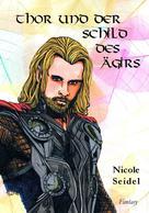 Nicole Seidel: Thor und der Schild des Ägirs