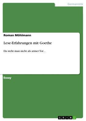 Lese-Erfahrungen mit Goethe