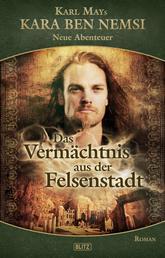 Kara Ben Nemsi - Neue Abenteuer 09: Das Vermächtnis aus der Felsenstadt