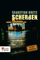 Sebastian Kretz: Scherben ★★★