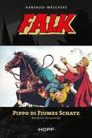 Melanie Brosowski: Falk 8: Pippo di Fiumes Schatz