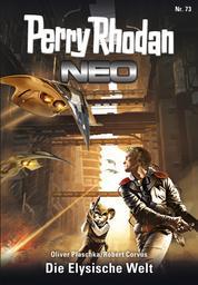 Perry Rhodan Neo 73: Die Elysische Welt - Staffel: Protektorat Erde 1 von 12