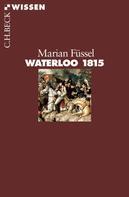 Marian Füssel: Waterloo 1815 ★★★★