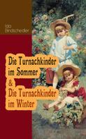 Ida Bindschedler: Die Turnachkinder im Sommer & Die Turnachkinder im Winter