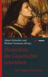 Menschen, die Geschichte schrieben - Das Spätmittelalter
