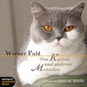 Von Katzen und anderen Menschen (Ungekürzt)