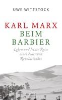 Uwe Wittstock: Karl Marx beim Barbier ★★★