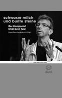 Hans-Klaus Jungheinrich: Schwarze Milch und bunte Steine
