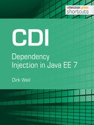 Dirk Weil: CDI - Dependency Injection in Java EE 7
