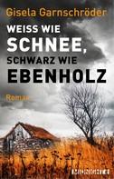 Gisela Garnschröder: Weiß wie Schnee, schwarz wie Ebenholz ★★★★