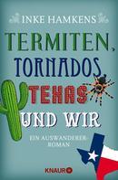 Inke Hamkens: Termiten, Tornados, Texas und wir ★★★