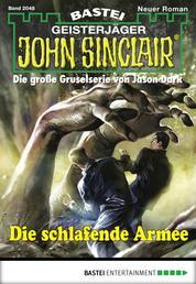 John Sinclair - Folge 2048 - Die schlafende Armee