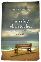 Missing Christopher - A mother's story of tragedy, grief and love