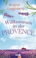 Brigitte Guggisberg: Willkommen in der Provence ★★★★