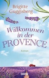 Willkommen in der Provence - Roman