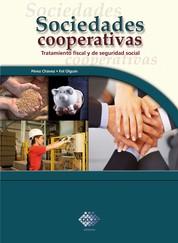 Sociedades cooperativas - Tratamiento fiscal y de seguridad social
