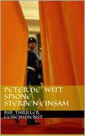 Peter de Witt: Spione sterben einsam