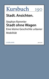 Stadt ohne Wagen - Eine kleine Geschichte urbaner Mobilität