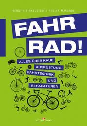 Fahr Rad! - Alles über Kauf, Ausrüstung, Fahrtechnik und Reparaturen