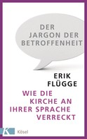 Erik Flügge: Der Jargon der Betroffenheit ★★★★★