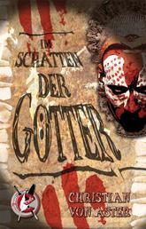 Im Schatten der Götter - Ein Mystery-Krimi vom Meister schwarzer Erzählkunst