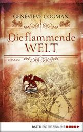 Die flammende Welt - Roman